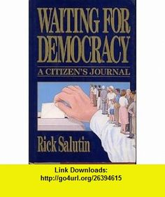 Waiting for Democracy The Canadian Election of 198? (9780670822843) Rick Salutin , ISBN-10: 0670822841  , ISBN-13: 978-0670822843 ,  , tutorials , pdf , ebook , torrent , downloads , rapidshare , filesonic , hotfile , megaupload , fileserve