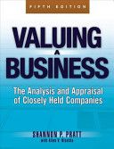 Valuing a business : the analysis and appraisal of closely held companies / Shannon P. Pratt, Alina V. Niculita. 5th ed. (2008)