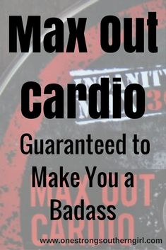 Insanity Max:30 Max Out Cardio-Guaranteed to Make You A Badass-One Strong Southern Girl-Max Out Cardio will test your cardio limits with Power Moves that aren't for the weak. Get all the nuts and bolts about this workout here.
