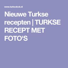 Nieuwe Turkse recepten | TURKSE RECEPT MET FOTO'S