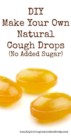 DIY - Make Your Own  Natural Cough Drops  (No Added Sugar) - good selection of herbs but the directions are not very detailed