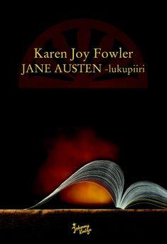Jane Austen -lukupiiri / Karen Joy Fowler ; suomentanut Arja Kantele Jane Austen, Joy, Movies, Movie Posters, Films, Glee, Film Poster, Cinema, Being Happy