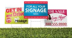 Lawn signs. We usually do coroplast signs with step stakes.