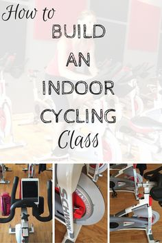 How to Build an Indoor Cycling Class /Workout (  a Workout!)
