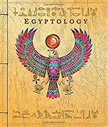 """Egyptology: Search for the Tomb of Osiris by Emily Sands, """"Discover the wonders of ancient Egypt through a fascinating journal from a lost expedition — a treasure trove of fact and fantasy featuring a novelty element on every spread."""