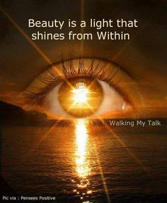 Beauty is a light that shines from Within