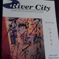 """February 26, 2015: This week, the way back machine travels to the winter of 1996. This River City journal was a special issue called """"China: Here And There, Now and Then"""""""