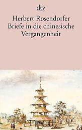 Briefe in die chinesische Vergangenheit von 127Herbert Rosendorfer