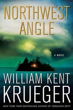 Northwest Angle - William Kent Krueger