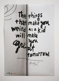 The things that make you weird.. by James Victore, via Behance