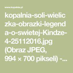 kopalnia-soli-wieliczka-obrazki-legenda-o-swietej-Kindze-4-25112016.jpg (Obraz JPEG, 994×700pikseli) - Skala (93%)