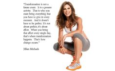 Transformation is not a future event. It is a present activity - Jillian Michaels