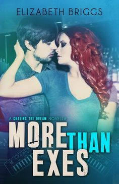 ✪ BOOK BLITZ - MORE THAN EXES by ELIZABETH BRIGGS + EXCERPT + GIVEAWAY!!! ✪