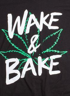 Wake & Bake | Funny Marijuana Pot Leaf Weed Smoking Stoner Humor Unisex T-shirt https://www.amazon.com/dp/B017OA4WPC//ref=as_li_ss_tl?ie=UTF8&linkCode=ll1&tag=mentapalac01-20&linkId=7a050b696cedcfa74e7dab8e15c4adb2