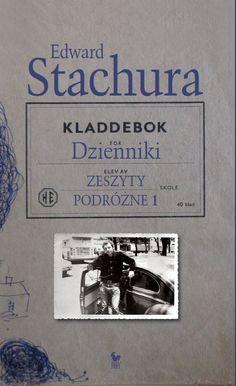 """""""Dzienniki. Zeszyty podróżne 1"""" Edward Stachura Cover by Andrzej Barecki Published by Wydawnictwo Iskry 2010"""