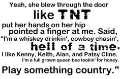 This is so me! Play Something Country-Brooks and Dunn :)