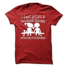 I Love Being A 1st Grade Teacher - #white hoodie mens #college sweatshirt. BUY NOW => https://www.sunfrog.com/LifeStyle/I-Love-Being-A-1st-Grade-Teacher.html?60505