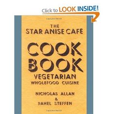 Star Anise Arts Cafe Cook Book - really lovely macrobiotic cafe in Strouds very own recipe book. Macrobiotic vegetarian.