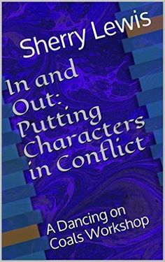 In and Out: Putting Characters in Conflict: A Dancing on Coals Workshop - Kindle edition by Sherry Lewis. Reference Kindle eBooks @ Amazon.com.