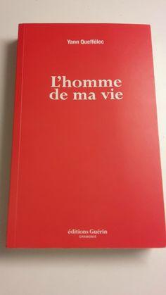 «L'homme de ma vie » de Yann Queffélec