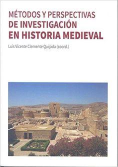 Métodos y perspectivas de investigación en Historia Medieval / Luis Vicente Clemente Quijada (coord.) /Cáceres : Universidad de Extremadura, 2015