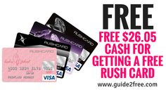 It's back if you missed it last time! Free cash plus these cards are great for requesting freebies that ask for a credit card!GetFREE $26.05 Cash for Getting a FREE Rush Card!! It's totally FREE money. All you have to do is request a Rush card, activate it and deposit $3.95. Once done they give you a $30 signup bonus!! The card is free and these type of cards work great for requesting freebies that require credit cards or when you get trial offers that require credit cards.