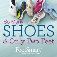 One of our favorite shoe quotes! What's not to love about new shoes? At FootSmart we have many cute and fashionable shoe options. From sneakers to wedges, you can find the shoe you're looking for at FootSmart.