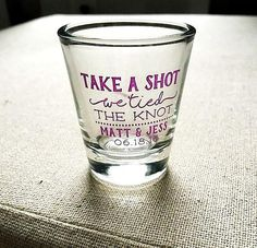 Take a Shot Shot Glass Wedding Favors We Tied the Knot