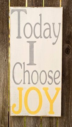 i like etsy | Today I Choose JOY - Typography Art Sign - Distressed ... | For the...