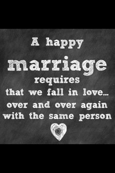 ♥✞♥ A happy marriage requires that we fall in love . . . over and over again with the same person. ♥✞♥