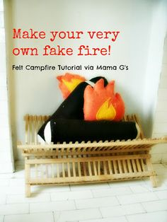 Make your very own fake fire! Felt campfire tutorial via Mama G's Big Crafty Blog