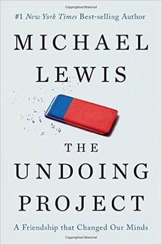 The Undoing Project: A Friendship that Changed Our Minds: Amazon.de: Michael Lewis: Fremdsprachige Bücher