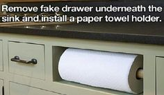 Remove false drawer beneath kitchen sink and install paper towel holder