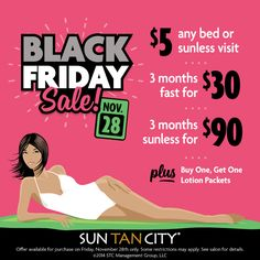 Available today at participating salons! Hurry in for these fabulous deals at your favorite Sun Tan City location. *$5 visits must be used today
