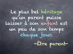 Le plus bel héritage qu'un parent puisse laisser à son enfant est un peu de son temps chaque jour.