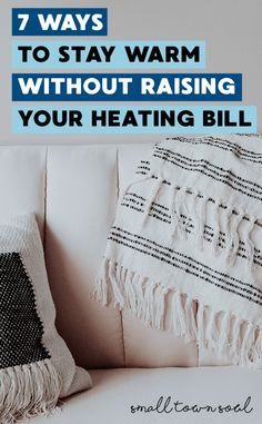 Stay warm without raising your heating bill this winter!