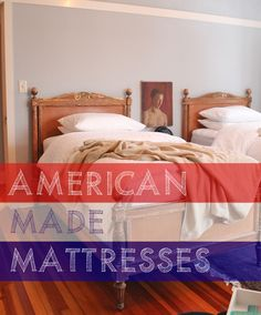 In our attempt to furnish the house with only secondhand or American made products, I found myself researching mattresses that are manufactured in the United States. As it turns out, there are quit… American Houses, American Made, Clean Mattress Stains, American Dollar, Mattress Brands, Mattresses, Made In America, Dapper, Master Bedroom