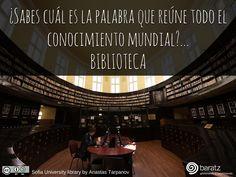 ¿Sabes cuál es la palabra que reúne todo el conocimiento mundial?...BIBLIOTECA