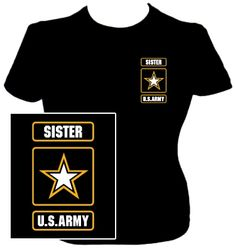 army shirts | ...  Military T-Shirts  Army T-Shirts  U.S. Army Sister Shirt Help Us Salute Our Veterans by supporting their businesses at www.VeteransDirectory.com and Hire Veterans VIA www.HireAVeteran.com