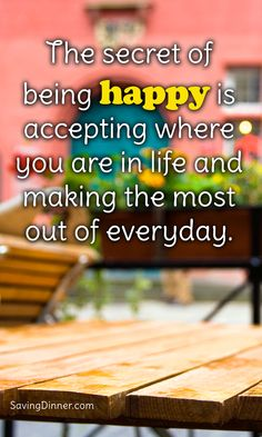 Be happy and make the most of it everyday! #SavingDinner #Inspiration #Motivation #Happiness #ThinkPositive