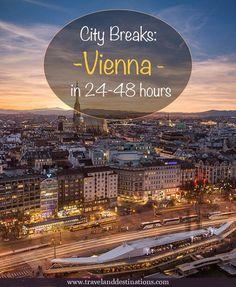 City Breaks - Vienna in 24-48 Hours