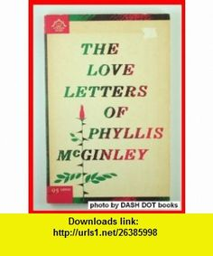The Love Letters Phyllis McGinley ,   ,  , ASIN: B000RVYC8S , tutorials , pdf , ebook , torrent , downloads , rapidshare , filesonic , hotfile , megaupload , fileserve