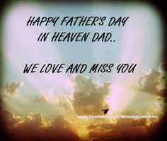 Happy Father's Day in Heaven Dad