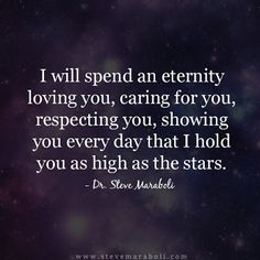 I Will Spend An Eternity Loving You Caring For You Respecting You, Showing You Every Day That I hold You as high as the stars Eternal Love Quotes, Love You Forever Quotes, Inspirational Quotes About Love, Amazing Quotes, Love Quotes With Images, I Love You Quotes, Love Yourself Quotes, Quotes Images, Eternity Quotes