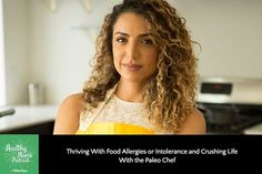 """Thriving With Food Allergies or Intolerance and Crushing Life With the Paleo Chef The Paleo Chef, Mary Shenouda, shares how she reversed her childhood food allergies and now lives out the motto """"Eat clean, play often, and crush life. Detox Tea Diet, Detox Juice Cleanse, Juice Cleanse Recipes, Diet Recipes, Paleo Chef, Wellness Mama, Private Chef, Anti Inflammatory Diet, Weight Loss Drinks"""