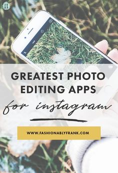 Not sure where to turn to beautify your Instagram photos? I don't blame you  - there's so many apps out there! Here's my favorite greatest photo editing  apps for Instagram.