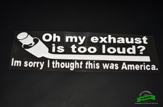 Oh My Exhaust Is Too Loud Sticker