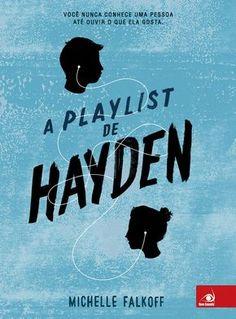 A Playlist de Hayden (Playlist for the Dead) - Michelle Falkoff - #Resenha | OBLOGDAMARI.COM