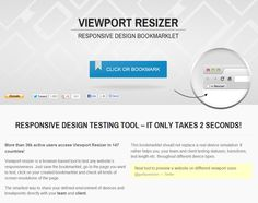 Viewport Resizer is a browser-based tool to test any website's responsiveness. Just save the bookmarklet, go to the page you want to test, click on your created bookmarklet and check all kinds of screen resolutions of the page.