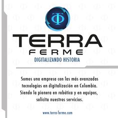 [ Somos líderes en la Digitalización en Colombia ] Dejanos asesorarte www.terra-ferme.com
